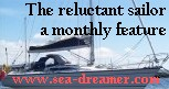 The reluctant sailor - monthly features from she who must be obeyed